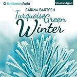 Turquoise Green Winter | Carina Bartsch,Erik J. Macki (translator)