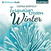 Turquoise Green Winter | Carina Bartsch, Erik J. Macki (translator)