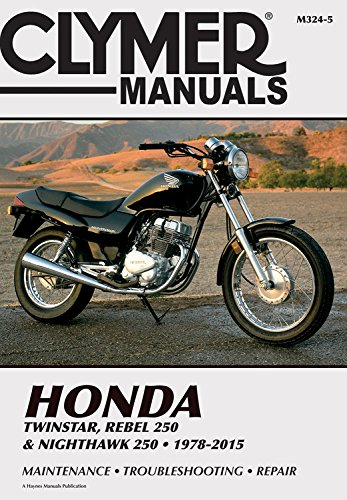 Honda Twinstar, Rebel 250 & Nighthawk 250 1978-2015 (Clymer Manuals)
