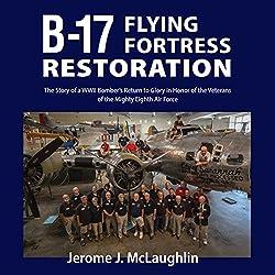 B-17 Flying Fortress Restoration
