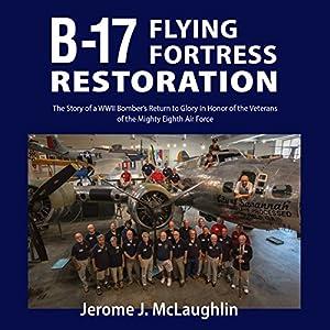 B-17 Flying Fortress Restoration Audiobook