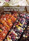 Plant Evolution and the Origin of Crop Species, James F. Hancock, 1845938011