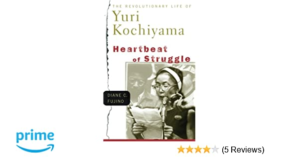 Heartbeat of struggle the revolutionary life of yuri kochiyama heartbeat of struggle the revolutionary life of yuri kochiyama critical american studies diane c fujino 9780816645930 amazon books fandeluxe Images