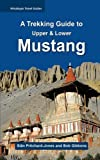 img - for A Trekking Guide to Mustang: Upper & Lower Mustang (Himalayan Travel Guides) book / textbook / text book