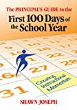 The Principal's Guide to the First 100 Days of the School Year, Shawn Joseph, 1596672021