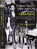 Private Yokoi's War and Life on Guam, 1944-1972