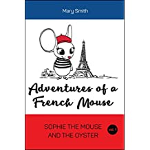 Book for kids: Adventures of a French Mouse: Sophie the Mouse and the Oyster