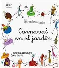 Carnaval En El Jardin -Manuscrita-: 11 Los animales del jardín: Amazon.es: Gemma Armengol, Òscar Julve, Julve Gil, Òscar: Libros