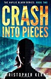 Crash Into Pieces (The Haylie Black Series) (Volume 2)