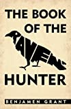 The Book of the Raven-Hunter, Benjamen Grant, 1450229131