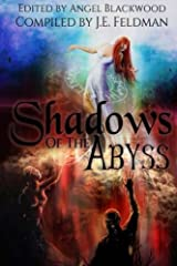 Shadows of the Abyss: A Fantasy Writers Anthology Paperback