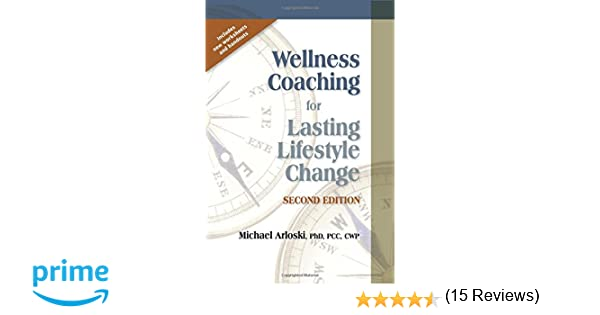 Wellness Coaching for Lasting Lifestyle Change - Second Edition ...