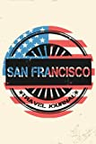 San Francisco Travel Journal: Blank Travel Notebook (6x9), 108 Lined Pages, Soft Cover (Blank Travel Journal)(Travel Journals To Write In)(US Flag)