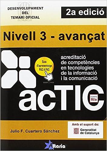 Certificacions Actic.: Nivell 3 - Avançat por Julio Francisco Cuartero Sánchez epub