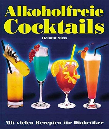 Alkoholfreie Cocktails: Mit vielen Rezepten für Diabetiker