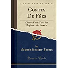 Contes De Fées: Classic Fairy Tales for Beginners in French (Classic Reprint)