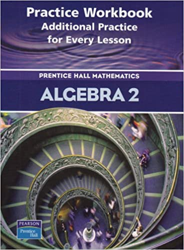 Amazon algebra 2 practice book additional practice for every algebra 2 practice book additional practice for every lesson prentice hall mathematics workbook edition fandeluxe Image collections
