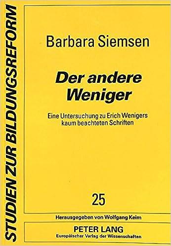 Book Der andere Weniger: Eine Untersuchung zu Erich Wenigers kaum beachteten Schriften (Studien zur Bildungsreform) (German Edition)