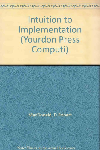 Intuition Edp (Intuition to Implementation: Communicating About Systems Toward a Language of Structure in Data Processing System Development (Yourdon Press Computi))