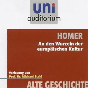 Homer - An den Wurzeln der europäischen Kultur (Uni-Auditorium) Hörbuch