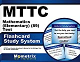 MTTC Mathematics (Elementary) (89) Test Flashcard Study System: MTTC Exam Practice Questions & Review for the Michigan Test for Teacher Certification (Cards)