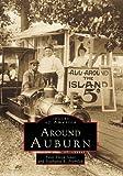 Around Auburn, Peter Lloyd Jones and Stephanie Przbylek, 0738539155