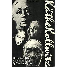 K?de?ed??ede??d???the Kollwitz: Woman and Artist by Martha Kearns (1993-01-01)