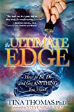The Ultimate Edge: How to Be, Do and Get Anything
