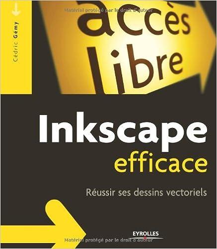 Livre gratuits en ligne Inkscape efficace : Réussir ses dessins vectoriels pdf