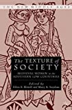 img - for The Texture of Society: Medieval Women in the Southern Low Countries by Ellen E. Kittell (2002-11-30) book / textbook / text book