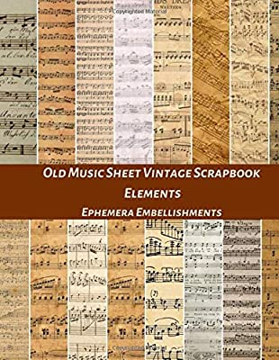 Old Music Sheet Vintage Scrapbook Elements Ephemera Embellishments: An Antique Pattern Double Sided Illustration Tear- it out Origami Scrap Paper ... Journal Notebook Craft Supplies Kit Pack.: Amazon.es: Media, Beautiful Prints: Libros