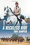 A Reckless Ride, Tony Dampier, 1434305198