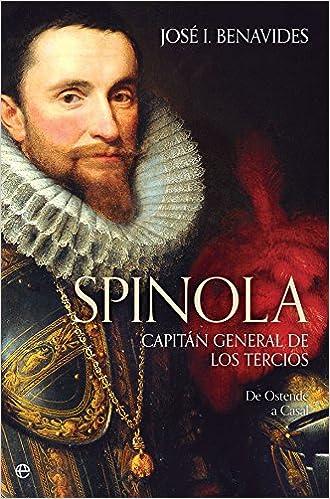 Spínola. Capitán general de los tercios (Historia): Amazon.es ...