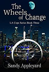 The Wheels of Change (LA Cops Series Book 3)