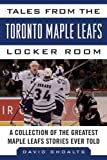 Tales from the Toronto Maple Leafs Locker Room, David Shoalts, 1613212402