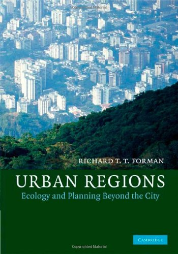 Download Urban Regions: Ecology and Planning Beyond the City (Cambridge Studies in Landscape Ecology) Pdf
