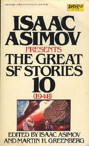 Isaac Asimov Presents The Great Science Fiction Stories Volume 10, 1948 Martin H. Greenberg