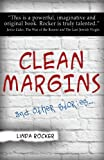 Clean Margins and Other Stories, Linda Rocker, 1627870091