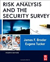 Risk Analysis and the Security Survey, 4th Edition Front Cover