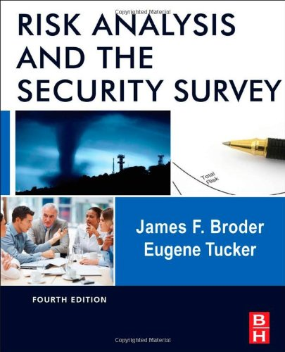 Risk Analysis and the Security Survey, 4th Edition by Gene Tucker , James F. Broder, Publisher : Butterworth-Heinemann