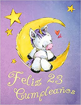 Feliz 23 Cumpleaños: ¡Mejor que una tarjeta de cumpleaños ...