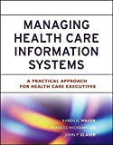 img - for Managing Health Care Information Systems: A Practical Approach for Health Care Executives by Karen A. Wager (2005-05-05) book / textbook / text book