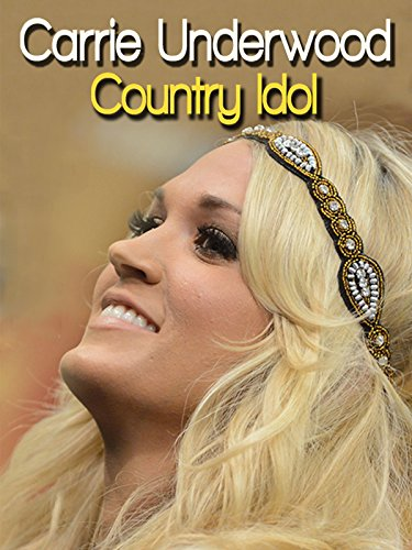 Carrie Underwood  Country Idol