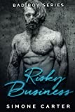 Bad Boy Series: Risky Business (Bad Boy Romance) (Volume 3)
