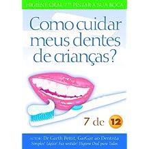 Como cuidar meus dentes de crianças?  7 a 12 (Portuguese Edition)