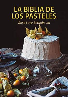 La biblia de los pasteles (PRÁCTICA) (Spanish Edition)