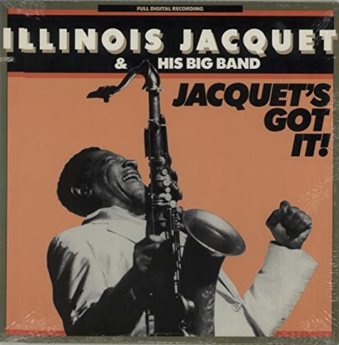 Jacquet's Got It / ILLINOIS JACQUET ()