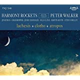 Buy Harmony Rockets with Peter Walker : Lachesis / Clotho / Atropos New or Used via Amazon