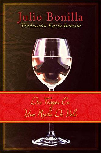 Descargar Libro Dos Tragos En Una Noche De Vals Julio Bonilla