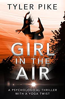 Girl in the Air (Magical Realism Action Thriller Series, Alice Brickstone Book 1) by [Pike, Tyler]